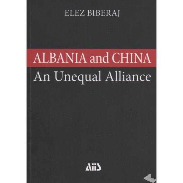 albania-and-china-a-study-of-an-unequal-alliance-elez-biberaj
