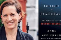 "Anne Applebaum's New Book ""Twilight of Democracy"""