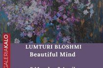 Lumturi Blloshmi – Beautiful Mind Exhibition at GaleriaKalo